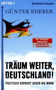 Buch: Träum weiter Deutschland - Politisch korrekt gegen die Wand,  Günter Ederer